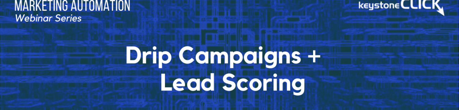 Drip campaigns and lead scoring